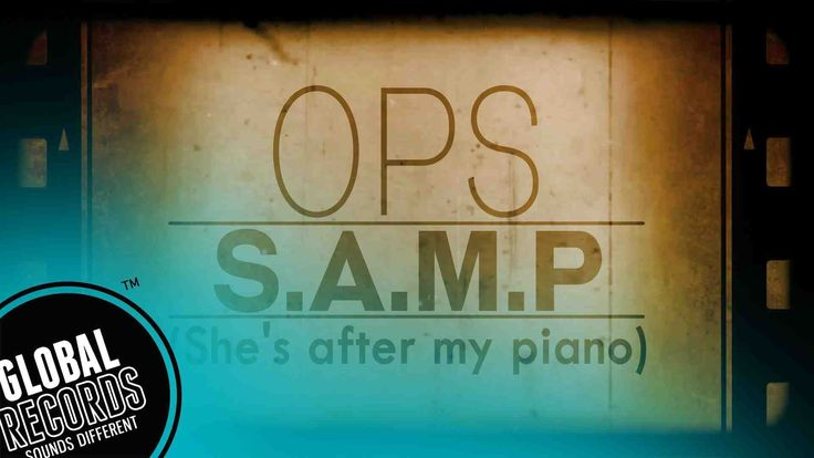 OPS - S.A.M.P. (She's After My Piano) - Lyric Video