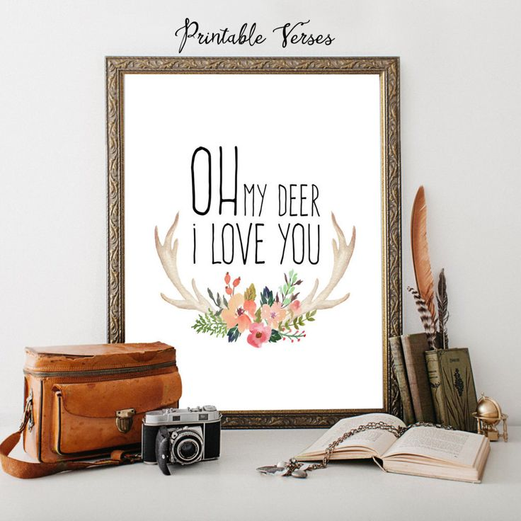 Printable Art, Wall quote Decor, wall art print, Oh my deer i love you quote, INSTANT DOWNLOAD Quote Printable, Deer antler watercolor print by PrintableVerses on Etsy https://www.etsy.com/listing/226721485/printable-art-wall-quote-decor-wall-art