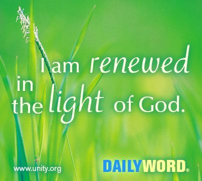 I am renewed in the light of God.