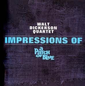 Walt Dickerson Impressions Of A Patch Of Blue - Yahoo Image Search Results