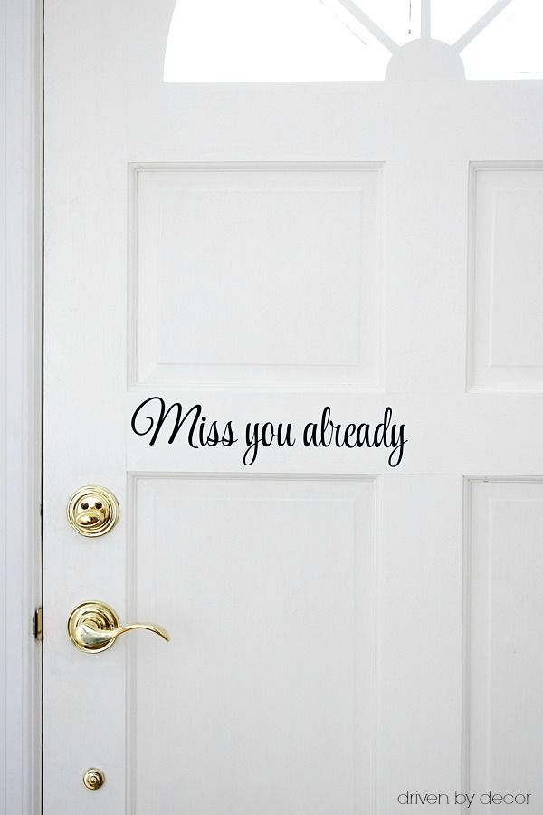 Miss You Already decal on the back of your front door - love this!