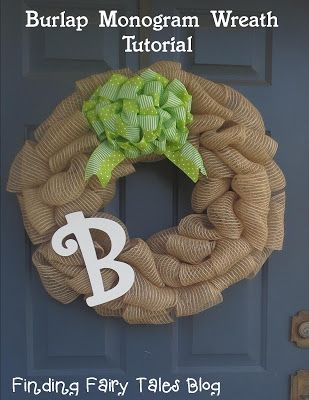 Finding Fairy Tales: DIY Project #3: Burlap Monogram Wreath & Bow Tutorial     Learn how to make a burlap monogram wreath with easy step by step directions...and learn how to make a beautiful bow for your wreath (or any other craft/project) with some simple around the house supplies!