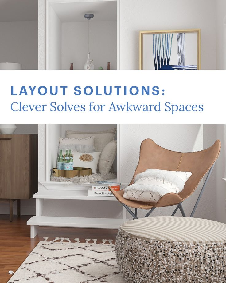 Layout Solutions: Design Solves For Awkward Spaces