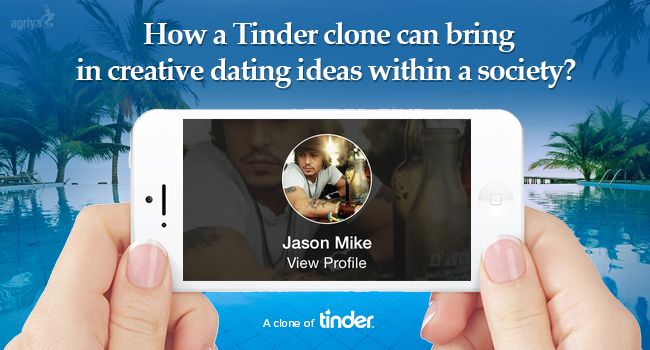How a Tinder clone can bring in creative dating ideas within a society?