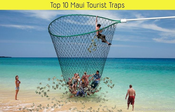 Top 10 Tourist Traps.  We agree that you should seek out EVERY ONE of the local restaurant recommendations!! Taqueria Cruz, Kihei cafe, Aloha Mix Plate, and Leoda's pies are Amazing and Super cost effective!!