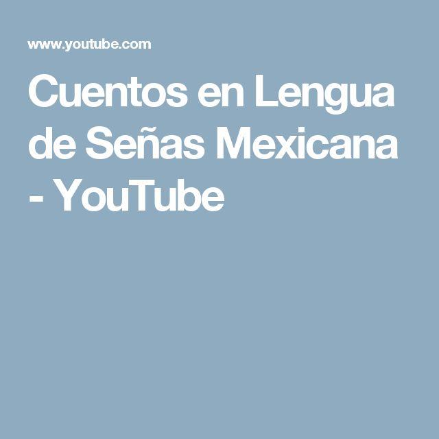 Cuentos en Lengua de Señas Mexicana - YouTube