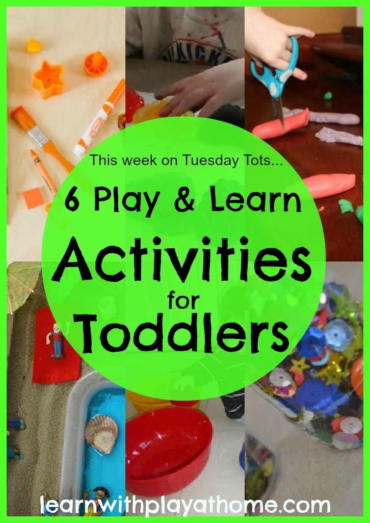 Learn with Play at home: 6 Play & Learn Activities for Toddlers
