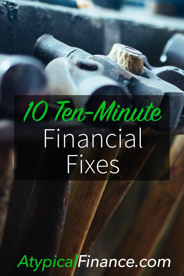 Strapped for time? Here are 10 financial fixes you can do in 10 minutes or less!
