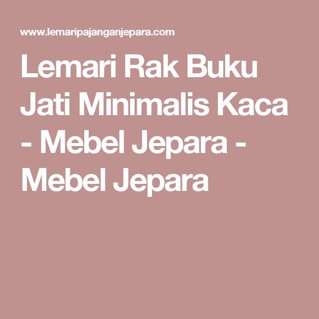 Lemari Rak Buku Jati Minimalis Kaca - Mebel Jepara - Mebel Jepara