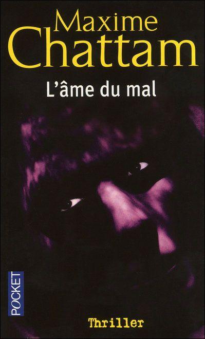 L'âme du mal - Maxime Chattam - good thriller folle de son style, que je dévore dans une atmosphère sombre, entendre le parquet craquer sursauter et continuer ...