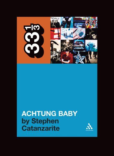 U2's Achtung Baby: Meditations on Love in the Shadow of the Fall: Stephen Catanzarite: 9780826427847: Books - Amazon.ca