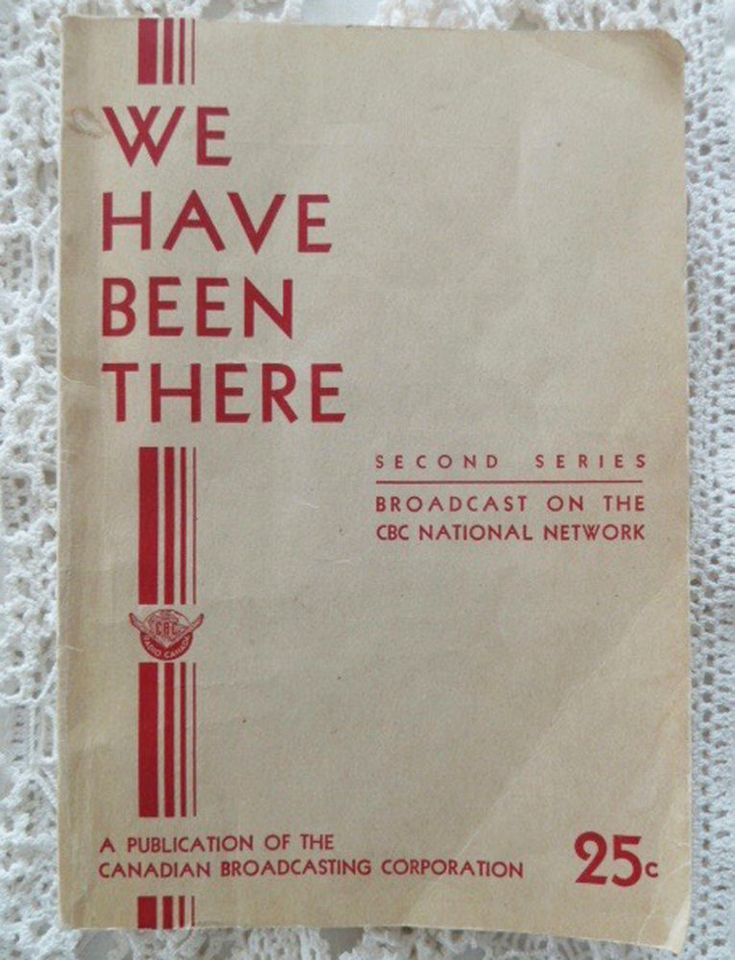 We Have Been There WWII Observers Reports From War Zones CBC Canadian Broadcast