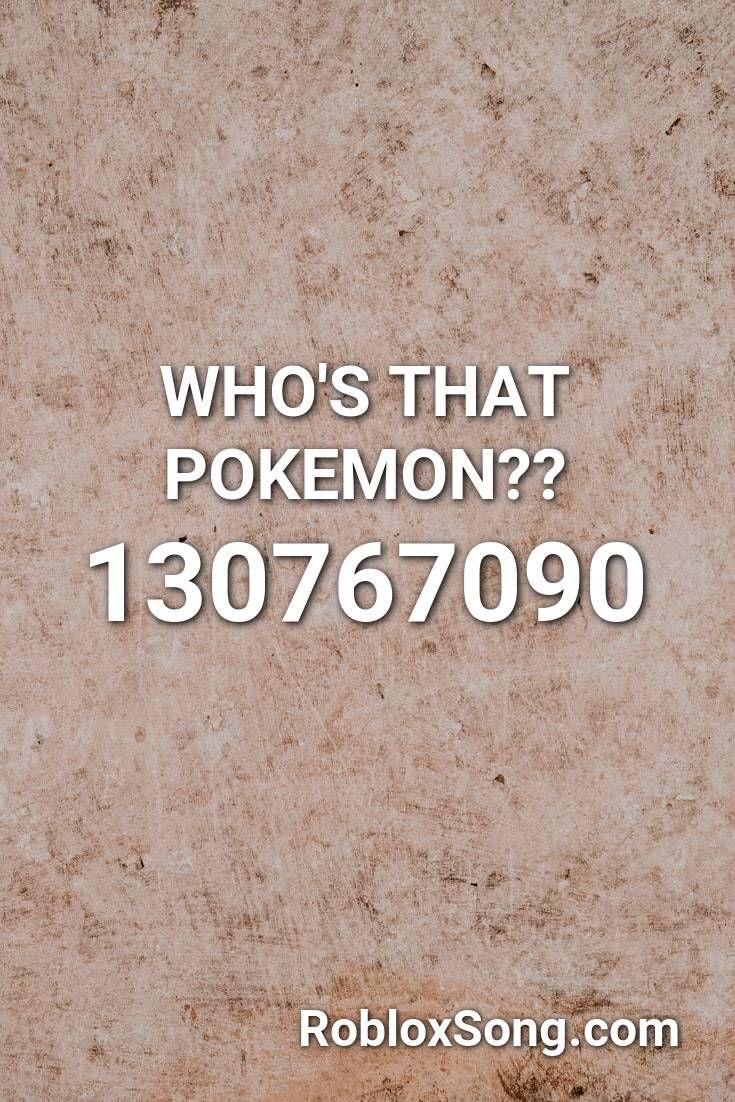 Who S That Pokemon Roblox Id Roblox Music Codes Roblox