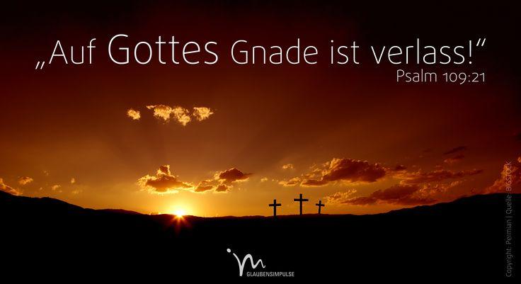 """""""#Herr, mein #Gott, tritt für mich ein, es geht um deine #Ehre! #Rette mich, denn auf deine #Gnade ist #Verlass!"""" #Psalm 109:21 #glaubensimpulse"""