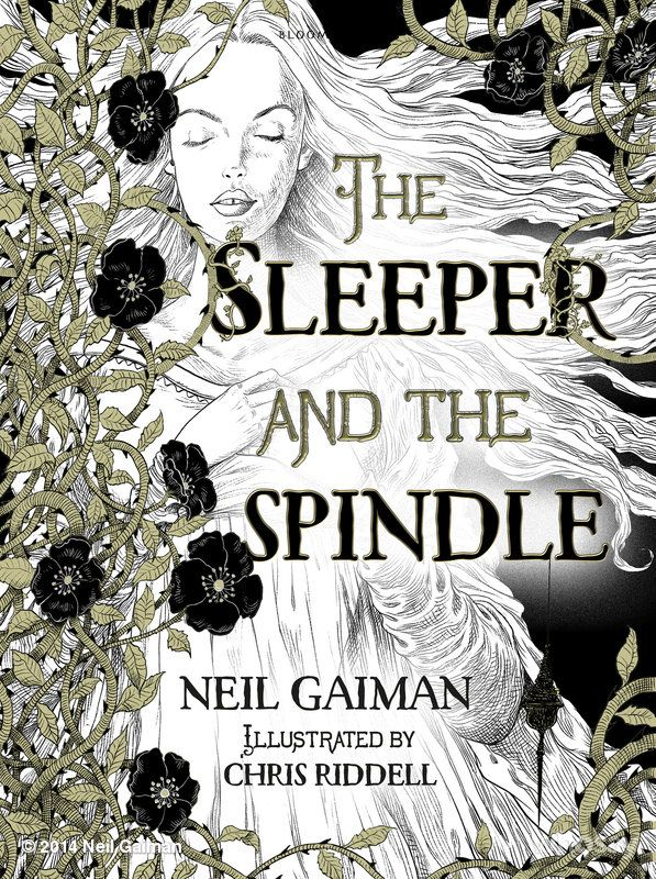 The glorious Chris Riddell cover to THE SLEEPER AND THE SPINDLE, Neil Gaiman's strange (but Locus Award winning) story about an almost Snow White and a kind of Sleeping Beauty. Coming out from Bloomsbury the week of Hallowe'en.
