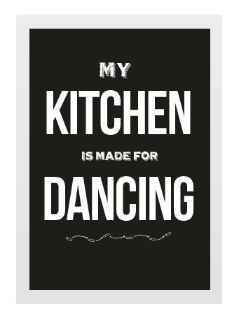 A4 Unframed Typographic Word Art Print - My Kitchen is Made for Dancing