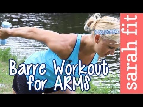 Sarah Fit Barre Workout for Arms - My favorite arm workout!