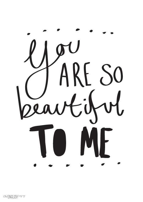 So Beautiful Love Wallpaper : Lovely print - You Are So Beautiful To Me Wall Art - A4. ?10.00, via Etsy. Kids Pinterest ...