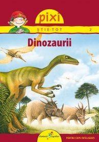 """PIXI STIE-TOT - DINOZAURII.- Editura galaxia copiilor; Varsta: 4 ani(Daca sunt  explicate de parinti); Vasta lume a dinozaurilor , diversitatea specilor si comportamentul inedit este explicat pe intelesul copiilor  in paginile cartii """"Dinozaurii""""."""