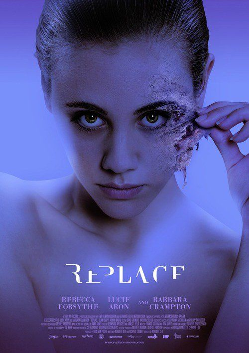 Replace (2017) Full Movie Streaming HD