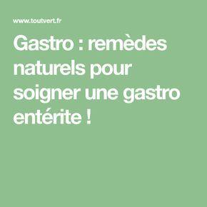 Gastro : remèdes naturels pour soigner une gastro entérite !