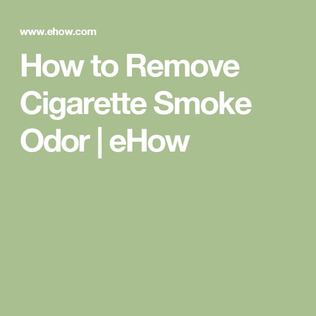 1000 Ideas About Cigarette Smoke Removal On Pinterest