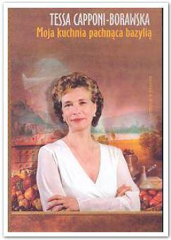 Moja kuchnia pachnąca bazylią, Tessa Capponi-Borawska
