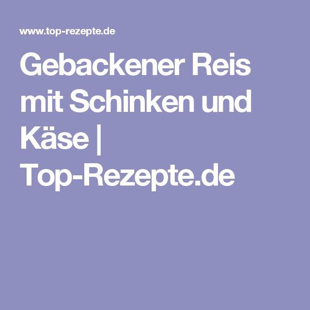 Gebackener Reis mit Schinken und Käse | Top-Rezepte.de