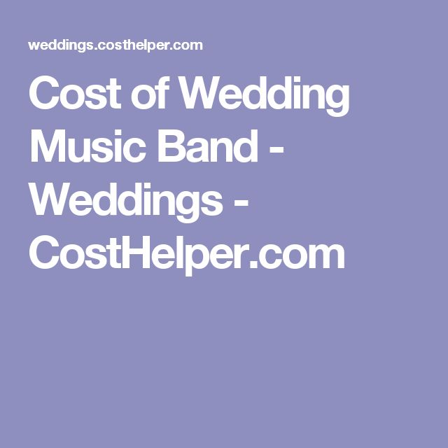 Cost of Wedding Music Band - Weddings - CostHelper.com