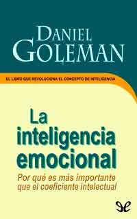Autor: Daniel Goleman. Año: 1996. Categoría: Psicología, Pedagogía, Ciencias. Formato:PDF+ EPUB. Sinopsis:Libro incluido en Biblioteca Selecta Forum de