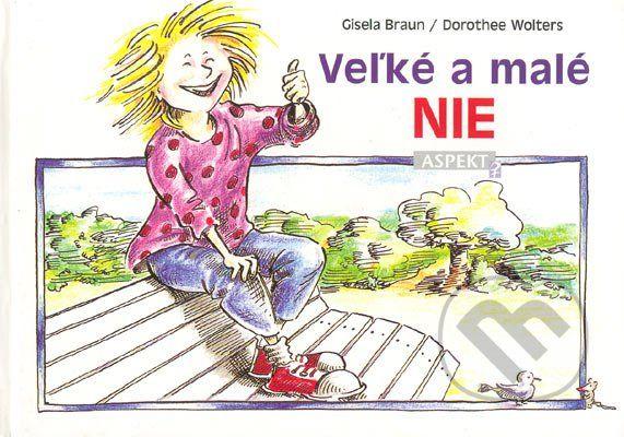 Martinus.sk > Knihy: Veľké a malé NIE (Gisela Braun, Dorothee Wolters)