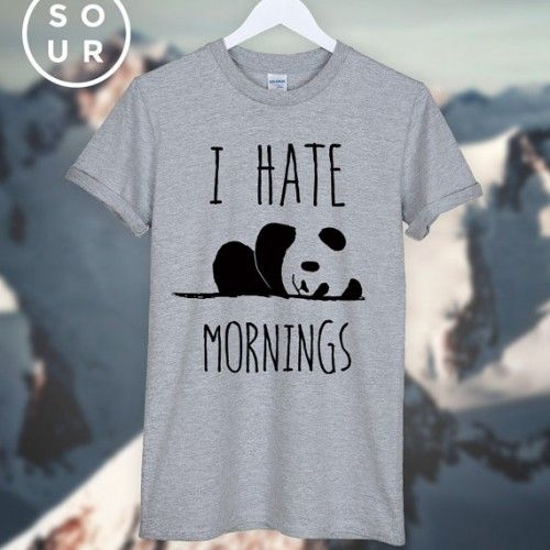 """I hate mornings"" unisex panda tshirt, $13 from www.pandathings.com"