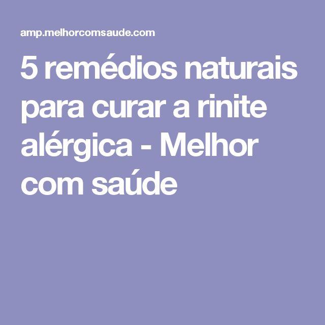5 remédios naturais para curar a rinite alérgica - Melhor com saúde