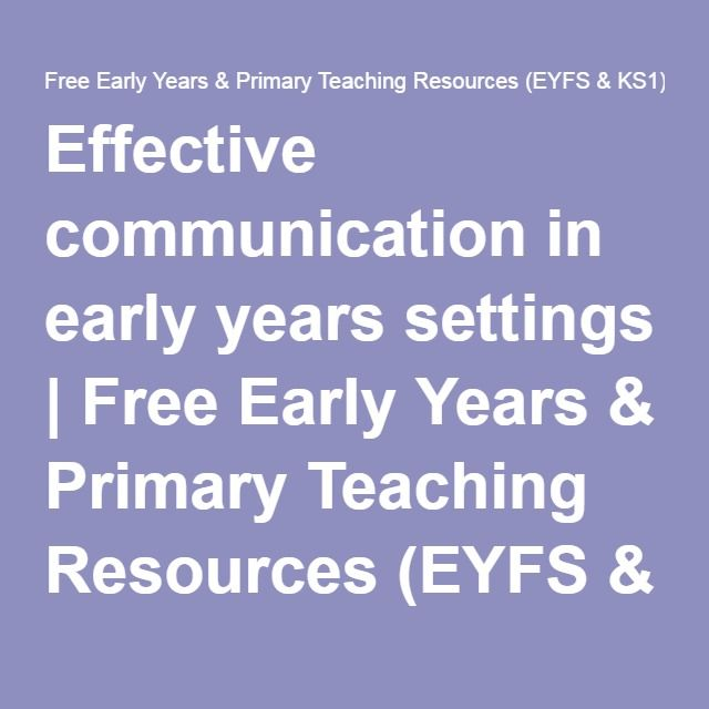 Effective communication in early years settings | Free Early Years & Primary Teaching Resources (EYFS & KS1)