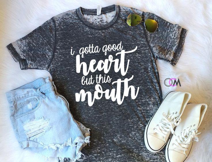 I Gotta good heart but this mouth Shirt, Sassy T-shirt, Mom Shirt, Smart Ass Shirt, Funny Shirt, Southern Girl Shirt by 1OneCraftyMomma on Etsy