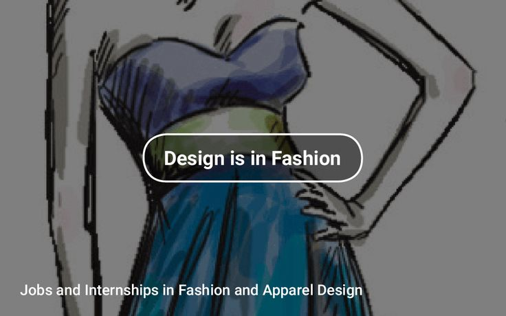 Jobs and Internships in Fashion and Apparel Design #Fashion #Design https://tapwage.com/channel/design-is-in-fashion