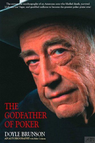 The Godfather of Poker: The Doyle Brunson Story *by @TexDolly* 352 pp. (2009) The story of an American treasure, a man who bluffed death, survived the mean streets of Fort Worth and mob-run Las Vegas, and bet millions of dollars on everything from poker to golf, to become a two-time world champion poker player : guts and glory, good luck and bad, triumph and tragedy, courage and grace.  Doyle survived whippings, gun fights, stabbings,mobsters (as portrayed in the movie Casino), and…