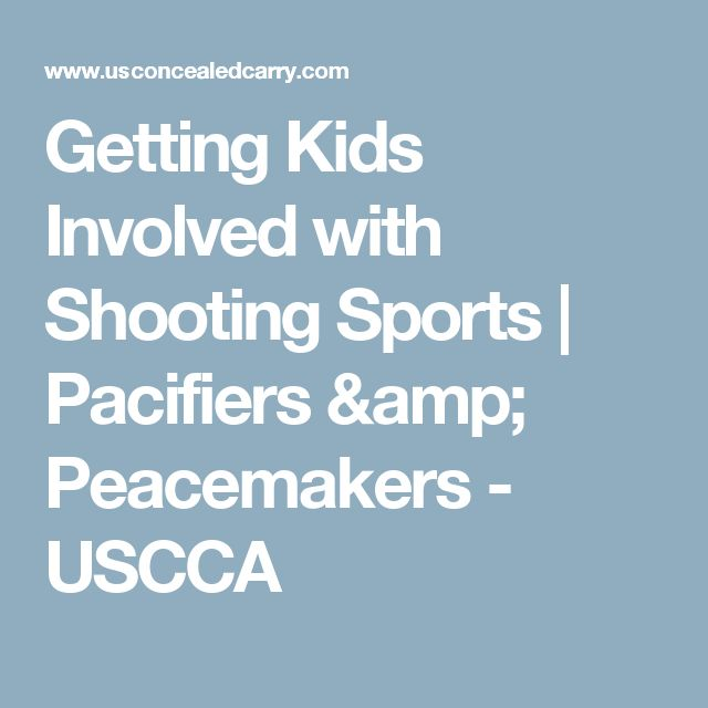 Getting Kids Involved with Shooting Sports | Pacifiers & Peacemakers - USCCA
