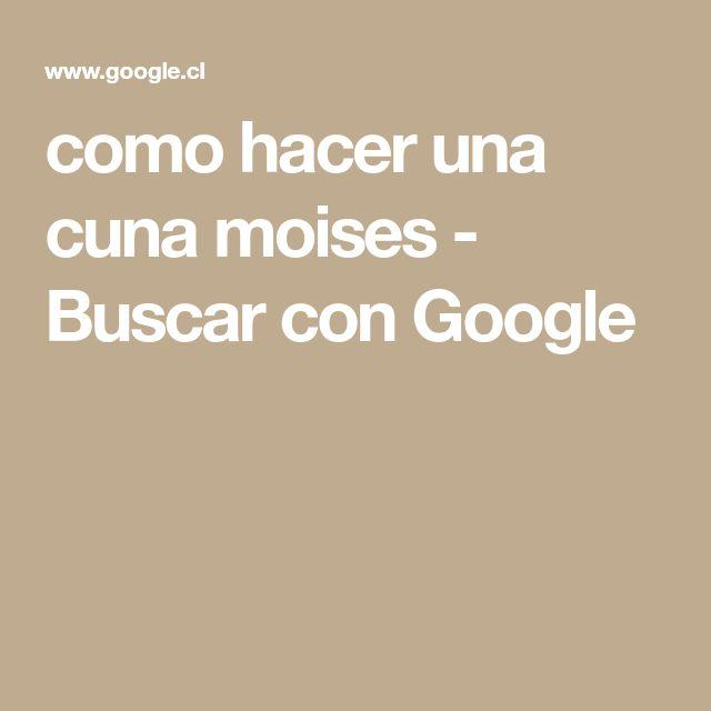 como hacer una cuna moises - Buscar con Google