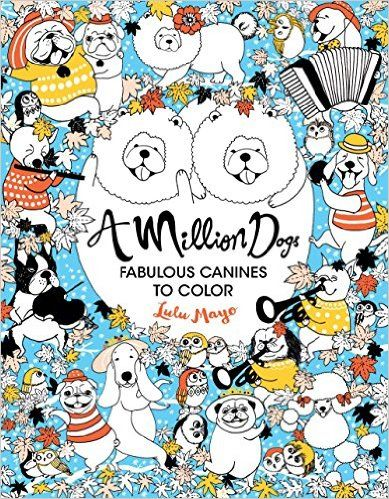 A Million Dogs Fabulous Canines To Color Drawings Have Bold Lines And Distinct Asian Flair Walk Away From The Pressure Of Todays Hectic World Loose