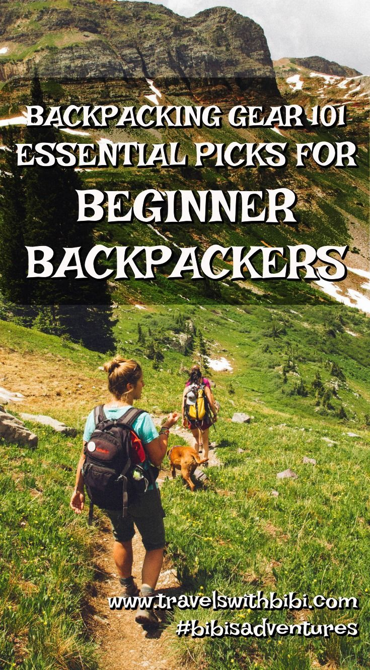 Backpacking Gear List 101 Essential Gear Picks For Beginning Backpackers Travels With Bibi Backpacking For Beginners Hiking Gear Backpacking Tips