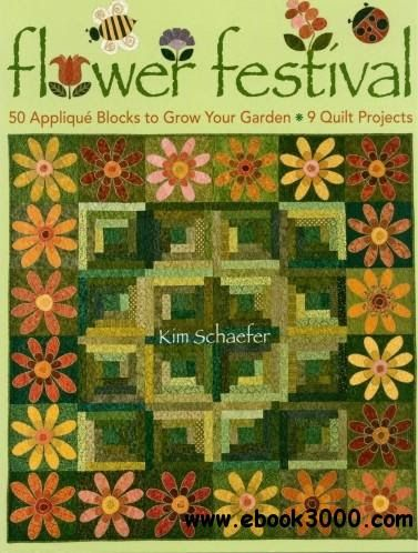359 best books magazines quilting images on pinterest picasa flower festival 50 applique blocks to grow your garden 9 quilt projects repost fandeluxe Image collections