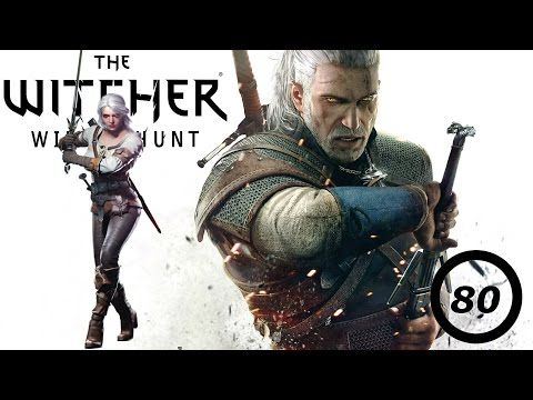 Witcher 3! (part 80) - Calm b4 the Storm - YouTube
