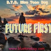 B.T.B. ~ Future First  * Deep House Groove - HQ Mastered * by B.T.B. ~ Blue Tone Boy. on SoundCloud