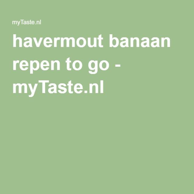 havermout banaan repen to go - myTaste.nl