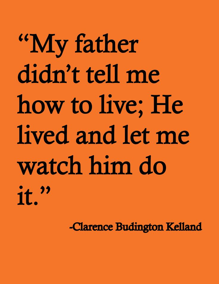 This is true for my Dad, what a great example he set for both my brother and I, and many of my friends, his nephews/nieces and anyone who knew him.