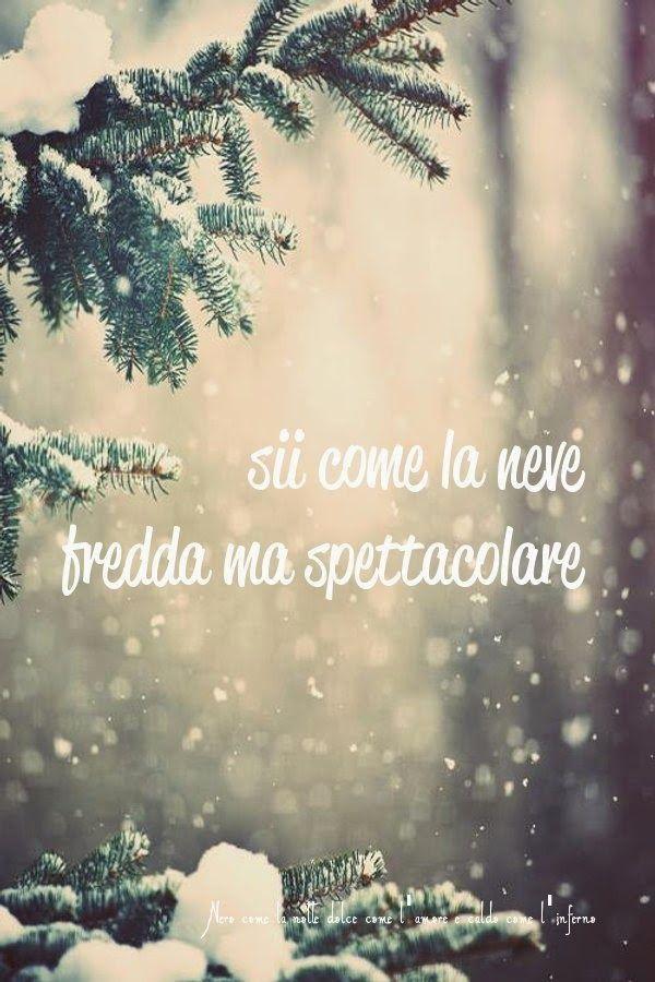 Nero come la notte dolce come l'amore caldo come l'inferno: sii come la neve, fredda ma spettacolare.. (cit.)