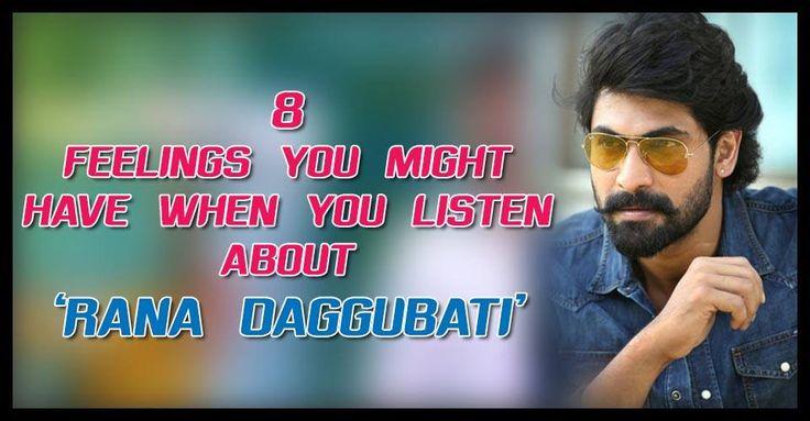Happy Birthday Rana Daggubati. 8 Feelings You Might Have When You Listen About Rana Daggubati. Interesting things about Tollywood Macho Rana Daggubati