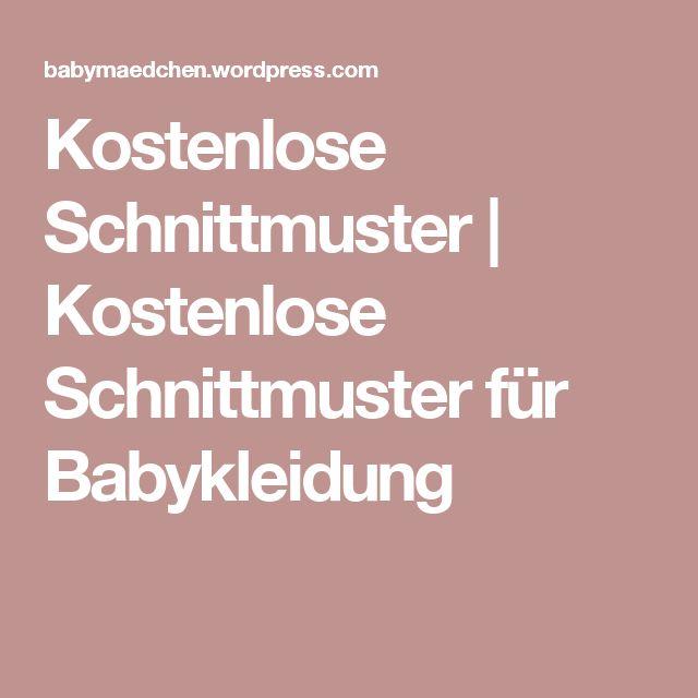 Kostenlose Schnittmuster | Kostenlose Schnittmuster für Babykleidung