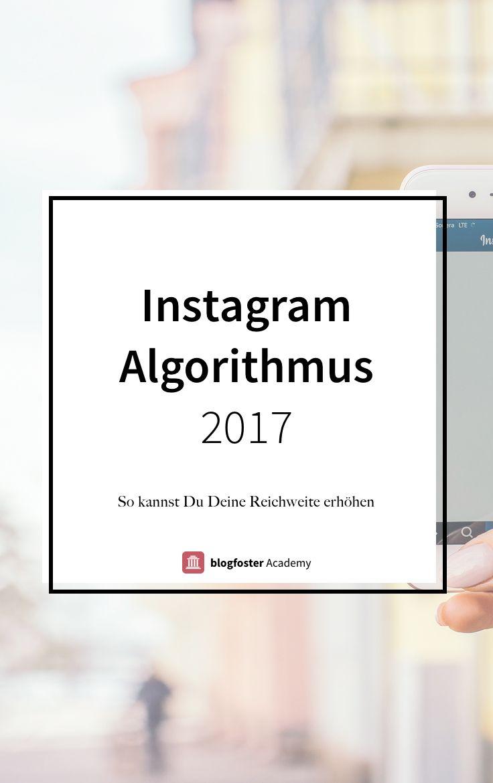 Erfahre in diesem Artikel, was der Instagram-Algorithmus 2017 bedeutet und wie Du Deine Position im Feed positiv beeinflussen kannst.